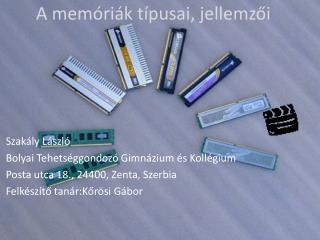 A memóriák típusai, jellemzői