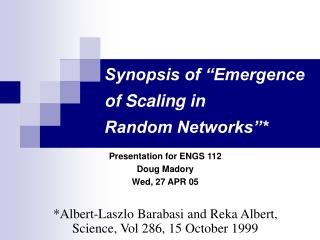 "Synopsis of ""Emergence of Scaling in Random Networks""*"