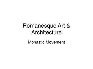 Romanesque Art & Architecture