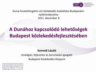 A Dunához kapcsolódó lehetőségek Budapest közlekedésfejlesztésében