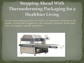 Stepping Ahead With Thermoforming Packaging for a Healthier