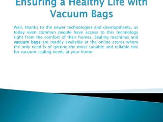 Ensuring a Healthy Life with Vacuum Bags
