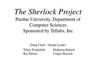 The Sherlock Project Purdue University, Department of Computer Sciences  Sponsored by Tellabs, Inc.