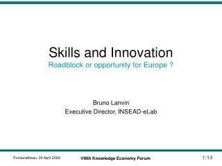 Skills and Innovation Roadblock or opportunity for Europe ?