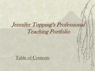 Jennifer Topping's Professional Teaching Portfolio