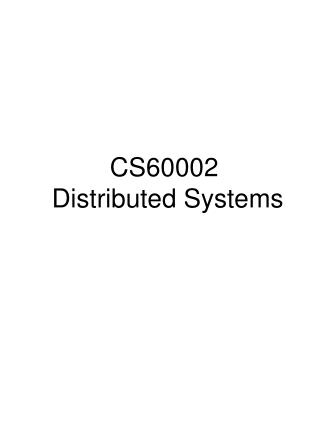 CS60002  Distributed Systems