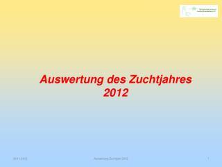 Auswertung des Zuchtjahres 2012