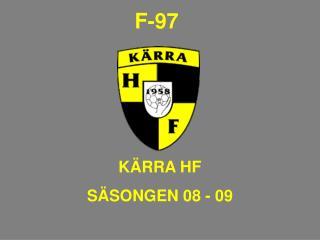 KÄRRA HF SÄSONGEN 08 - 09