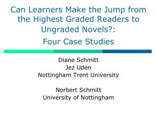 Can Learners Make the Jump from the Highest Graded Readers to Ungraded Novels?: Four Case Studies