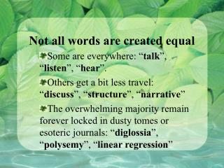 Not all words are created equal