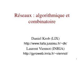 Réseaux : algorithmique et combinatoire