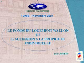 LE FONDS DU LOGEMENT WALLON ET L'A CCESSION A LA PROPRIETE INDIVIDUELLE