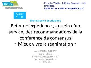 Aude SOURY-LAVERGNE Cadre de Santé a-soury-lavergne@chru-lille.fr Réanimation polyvalente CHRU de Lille