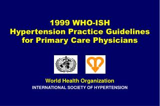 1999 WHO-ISH Hypertension Practice Guidelines for Primary Care Physicians