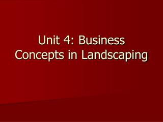 Unit 4: Business Concepts in Landscaping