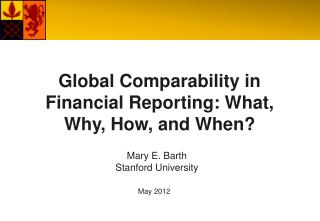 Global Comparability in Financial Reporting: What, Why, How, and When?