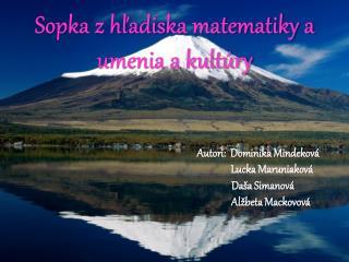 Sopka z hľadiska matematiky a umenia a kultúry