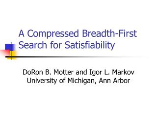 A Compressed Breadth-First Search for Satisfiability