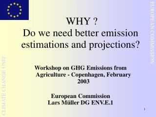 WHY  Do we need better emission estimations and projections