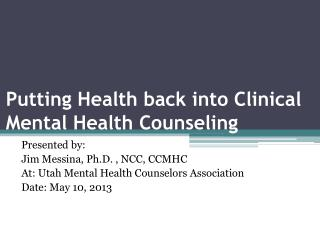Putting Health back into Clinical Mental Health Counseling