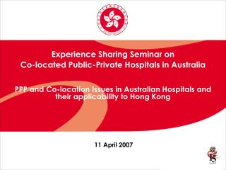 Experience Sharing Seminar on  Co-located Public-Private Hospitals in Australia