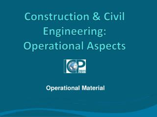 Construction & Civil Engineering : Operational Aspects