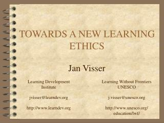 TOWARDS A NEW LEARNING ETHICS