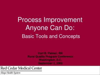 Process Improvement Anyone Can Do: Basic Tools and Concepts