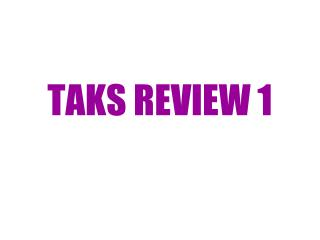 TAKS REVIEW 1