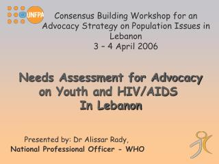 Consensus Building Workshop for an Advocacy Strategy on Population Issues in Lebanon 3   4 April 2006