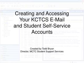 creating and accessing your kctcs e-mail and student self ...