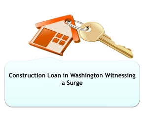 Construction Loan in Washington Witnessing a Surge