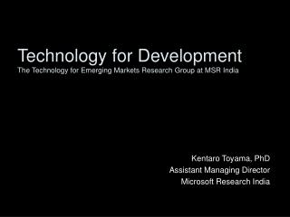 Technology for Development The Technology for Emerging Markets Research Group at MSR India