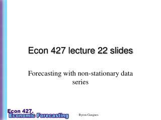 Econ 427 lecture 22 slides