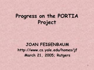 Progress on the PORTIA Project