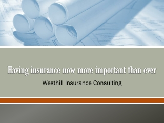 Having insurance now more important than ever