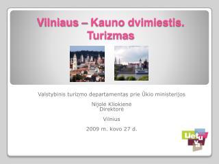 Vilniaus – Kauno dvimiestis . Turizmas