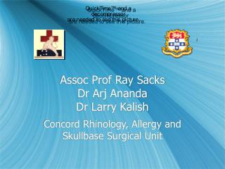 Assoc Prof Ray Sacks Dr Arj Ananda Dr Larry Kalish