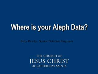 Where is your Aleph Data?