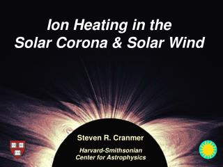 Ion Heating in the Solar Corona & Solar Wind