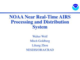 NOAA Near Real-Time AIRS Processing and Distribution System