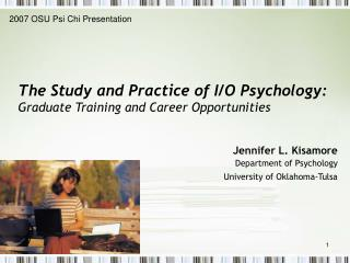 The Study and Practice of I/O Psychology: Graduate Training and Career Opportunities
