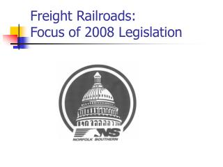 Freight Railroads:  Focus of 2008 Legislation