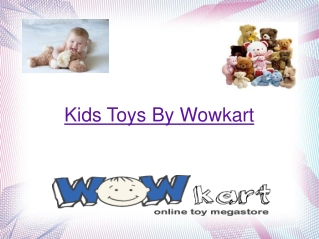 Kids Toys By Wowkart