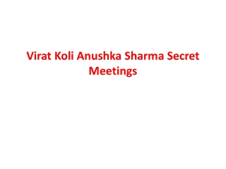Virat Koli Anushka Sharma Secret Meetings