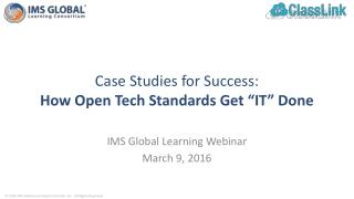 "Case Studies for Success: How Open Tech Standards Get ""IT"" Done"