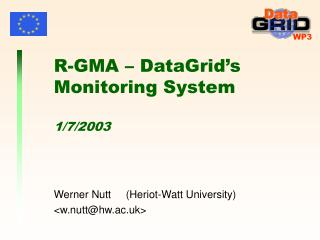 R-GMA   DataGrid s Monitoring System   1