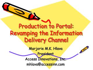 Production to Portal: Revamping the Information Delivery Channel