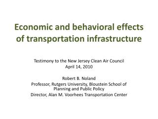 Economic and behavioral effects of transportation infrastructure