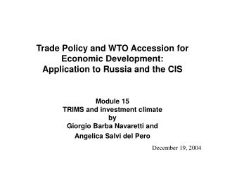 Trade Policy and WTO Accession for Economic Development: Application to Russia and the CIS